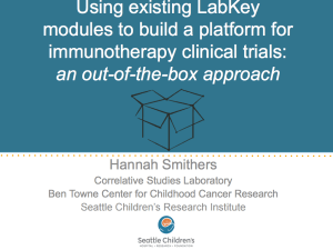 Using Exsisting LabKey Modules to Build a Platform for Immunotherapy Clinical Trials