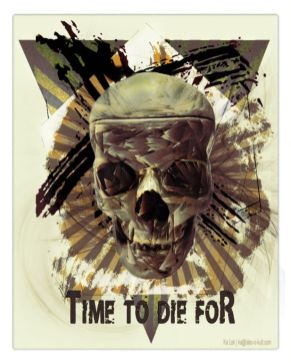 """""""Time to die for... """" – GraphiKArt by Ka L-O-K"""