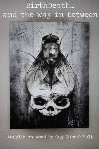 "Tableau original ""BirthDeath – and the way in between"" de Guy Labo-O-Kult (peinture acrylique sur bois)"