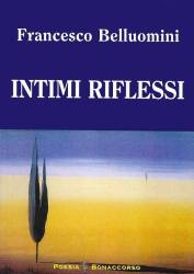 Intimi riflessi – Francesco Belluomini