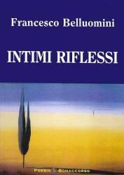 Intimi riflessi – Francesco Belluomini