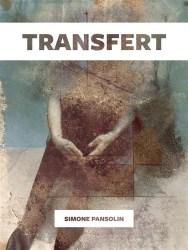 Transfert – Simone Pansolin