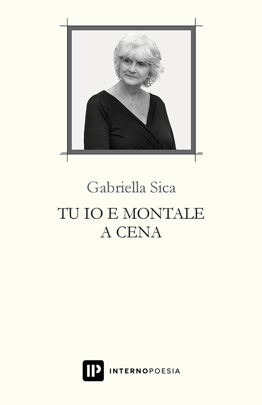 Speciale San Vito 2020: Tu, io e Montale a cena - Gabriella Sica