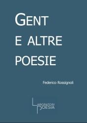 Gent e altre poesie – Federico Rossignoli