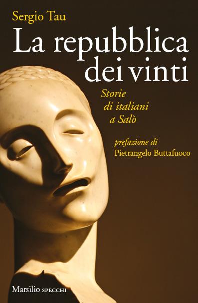 La repubblica dei vinti .Storie di italiani a Salò. Book Cover