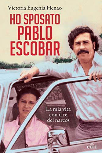 HO SPOSATO PABLO ESCOBAR Book Cover