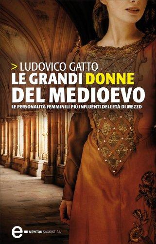 LE GRANDI DONNE DEL MEDIOEVO Book Cover