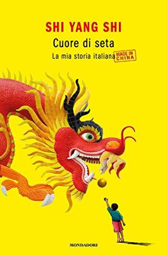 Cuore di seta: la mia storia italiana made in China Book Cover