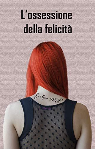 L'OSSESSIONE DELLA FELICITA' Book Cover
