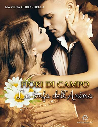 FIORI DI CAMPO - La linfa dell'anima Book Cover
