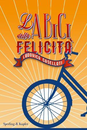 LA BICI DELLA FELICITA' Book Cover