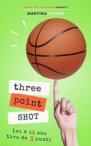 Three point shot: Lei è il suo tiro da tre punti Book Cover