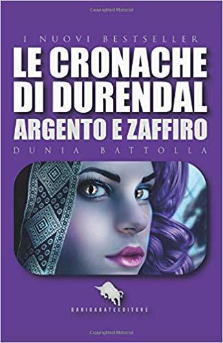 LE CRONACHE DI DURENDAL: Argento e Zaffiro Book Cover