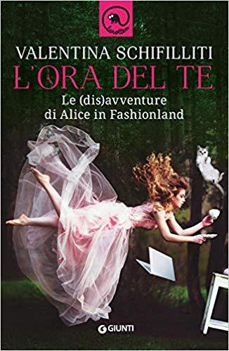L'ora del te Le (dis)avventure di Alice in fashionland Book Cover