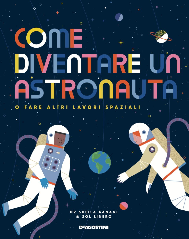 COME DIVENTARE UN ASTRONAUTA o fare altri lavori spaziali Book Cover