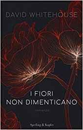 I FIORI NON DIMENTICANO Book Cover