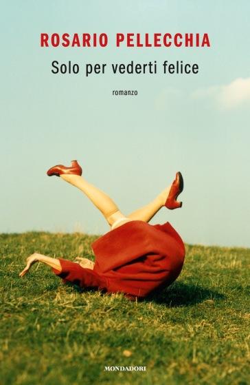 SOLO PER VEDERTI FELICE Book Cover