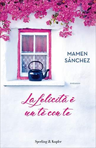 LA FELICITA' E' UN TE' CON TE Book Cover