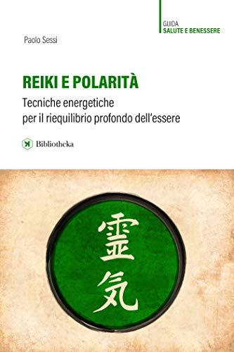 Reiki e polarità: tecniche energetiche per il riequilibrio profondo dell'essere Book Cover