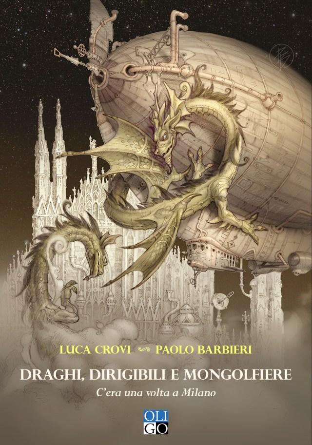 Draghi, Dirigibili e Mongolfiere. C'era una volta a Milano Book Cover