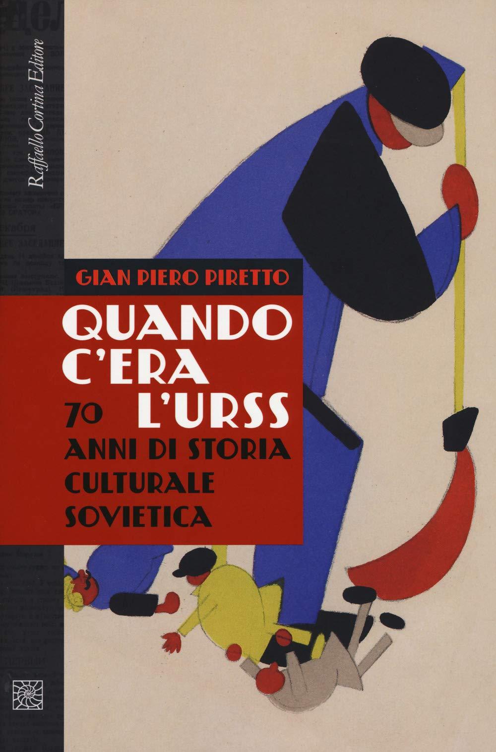 Quando c'era l'URSS. 70 anni di storia culturale sovietica. Book Cover