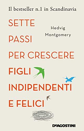 Sette passi per crescere figli indipendenti e felici Book Cover