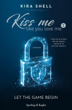 Kiss me like you love me #1 Book Cover