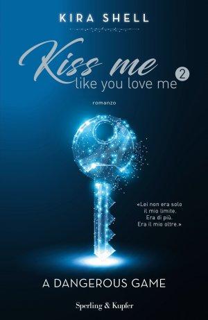 Kiss me like you love me #2 Book Cover