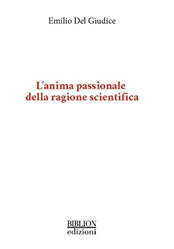 L'anima passionale della ragione scientifica Book Cover