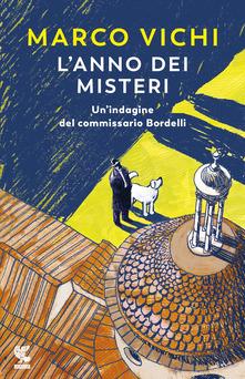 L'anno dei misteri. Un'indagine del commissario Bordelli Book Cover