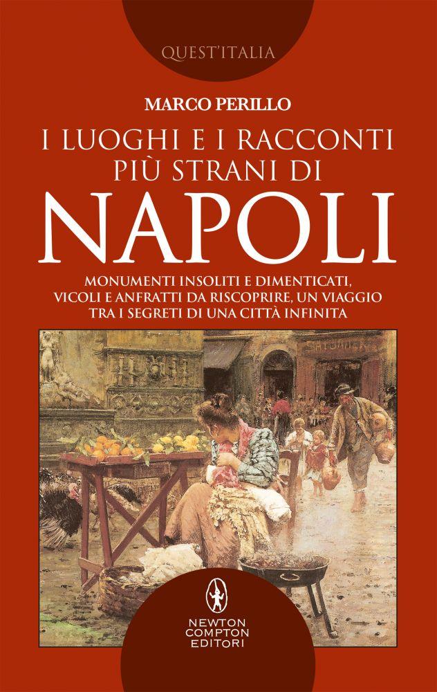 I luoghi e i racconti più strani di Napoli Book Cover