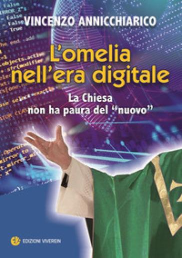 """L'omelia nell'era digitale. La Chiesa non ha paura del """"nuovo"""" Book Cover"""