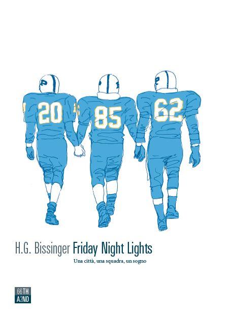Friday Night Lights. Una città, una squadra, un sogno Book Cover