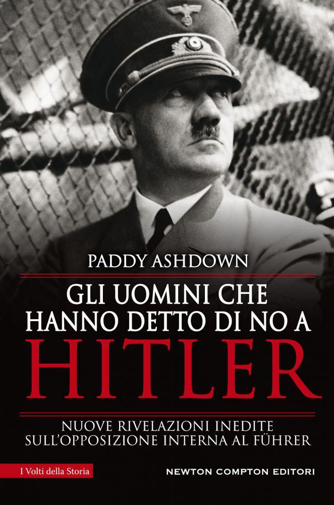 Gli uomini che hanno detto di no a Hitler Book Cover
