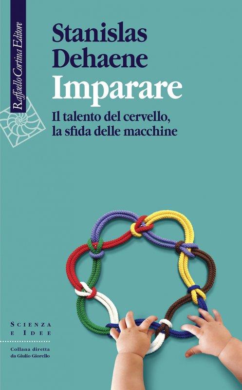 Imparare (Il talento del cervello, la sfida delle macchine) Book Cover