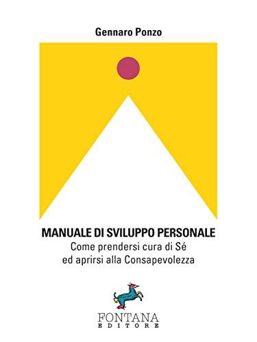Manuale di sviluppo personale. Come prendersi cura di sé ed aprirsi alla consapevolezza Book Cover