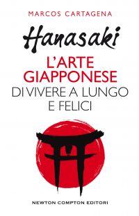 Hanasaki. L'arte giapponese di vivere a lungo e felici Book Cover
