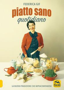 Piatto sano quotidiano. La nuova tradizione che Mipiacemifabene Book Cover