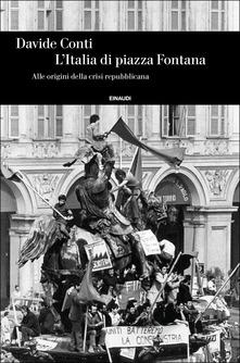 L'Italia di piazza Fontana. Alle origini della crisi repubblicana Book Cover