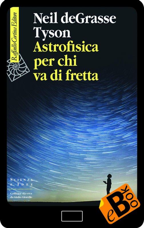 Astrofisica per chi va di fretta Book Cover
