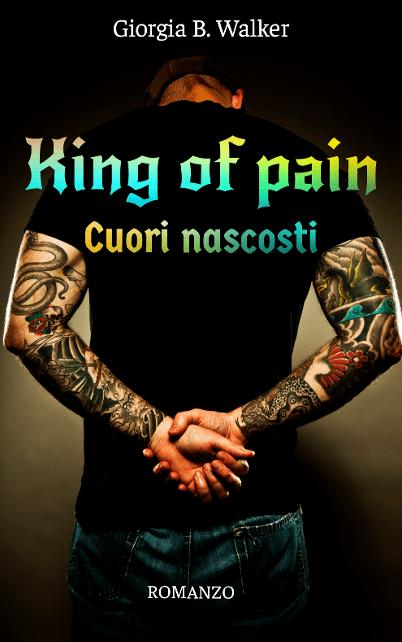 King of pain. Cuori nascosti Book Cover