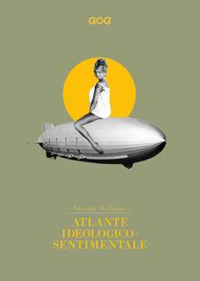 Atlante ideologico-sentimentale Book Cover