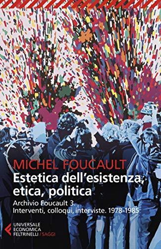 Estetica dell'esistenza, etica, politica Book Cover