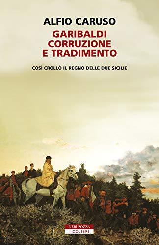 Garibaldi, corruzione e tradimento Book Cover