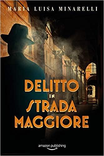 Delitto in Strada Maggiore Book Cover