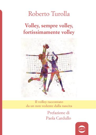 Volley, sempre volley, fortissimamente volley Book Cover