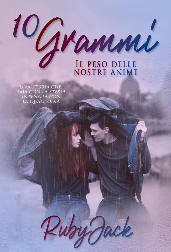 10 grammi. Il peso delle nostre anime Book Cover