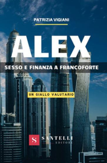Alex. Sesso e finanza a Francoforte Book Cover