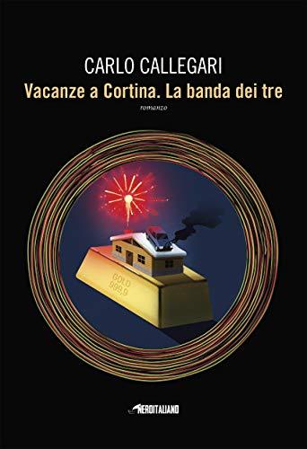 Vacanze a Cortina. La banda dei tre Book Cover