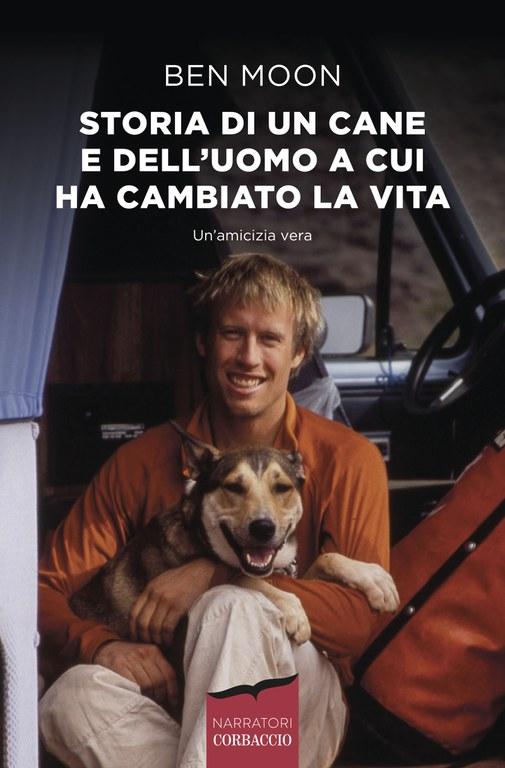 Storia di un cane e dell'uomo a cui ha cambiato la vita Book Cover